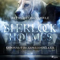 Doyle, Arthur Conan - Kadonnut jalkapallonpelaaja, äänikirja
