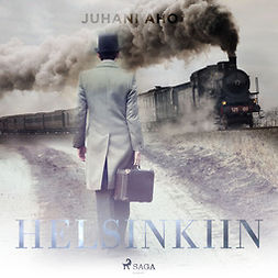 Aho, Juhani - Helsinkiin, äänikirja
