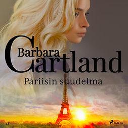 Cartland, Barbara - Pariisin suudelma, äänikirja