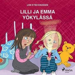 Knudsen, Line Kyed - Lilli ja Emma yökylässä, audiobook