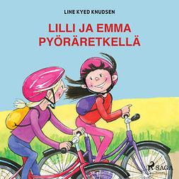Knudsen, Line Kyed - Lilli ja Emma pyöräretkellä, audiobook