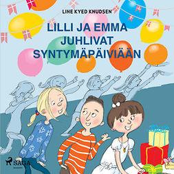 Knudsen, Line Kyed - Lilli ja Emma juhlivat syntymäpäiviään, audiobook
