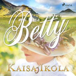 Ikola, Kaisa - Betty, äänikirja