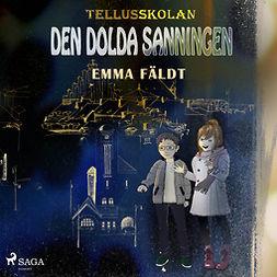 Fäldt, Emma - Tellusskolan: den dolda sanningen, audiobook