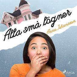 Johansson, Anna - Alla små lögner, audiobook