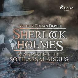 Doyle, Arthur Conan - Varastettu sotilassalaisuus, äänikirja