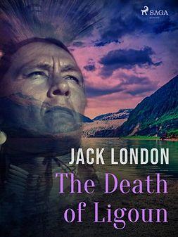 London, Jack - The Death of Ligoun, ebook