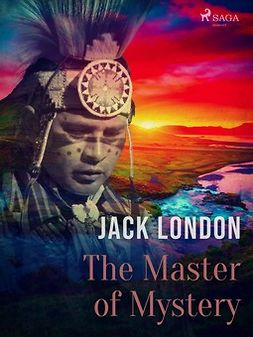 London, Jack - The Master of Mystery, ebook