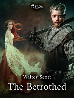 Scott, Walter - The Betrothed, ebook