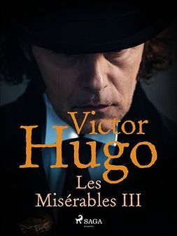 Hugo, Victor - Les Misérables III, ebook