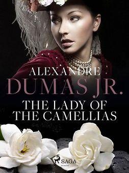 Jr, Alexandre Dumas - The Lady of the Camellias, ebook