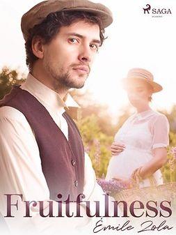 Zola, Émile - Fruitfulness, e-kirja
