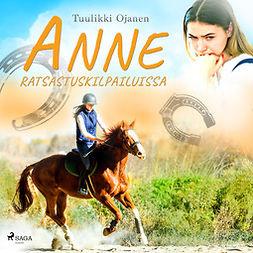 Ojanen, Tuulikki - Anne ratsastuskilpailuissa, äänikirja