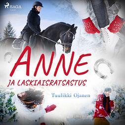 Ojanen, Tuulikki - Anne ja laskiaisratsastus, äänikirja