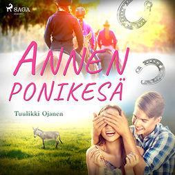 Ojanen, Tuulikki - Annen ponikesä, äänikirja
