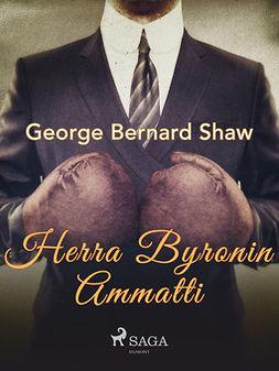 Shaw, George Bernard - Herra Byronin ammatti, e-kirja