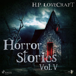 Lovecraft, H. P. - H. P. Lovecraft - Horror Stories Vol. V, audiobook