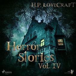 Lovecraft, H. P. - H. P. Lovecraft - Horror Stories Vol. IV, audiobook
