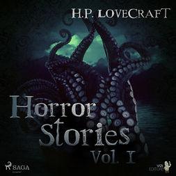 Lovecraft, H. P. - H. P. Lovecraft - Horror StoriesVol. I, audiobook