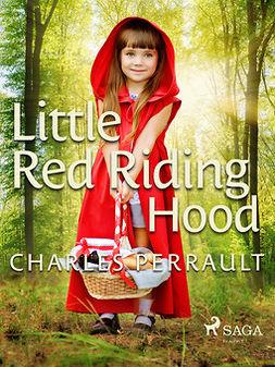 Perrault, Charles - Little Red Riding Hood, e-bok