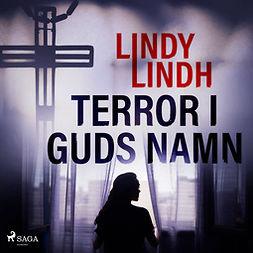 Lindh, Lindy - Terror i guds namn, audiobook