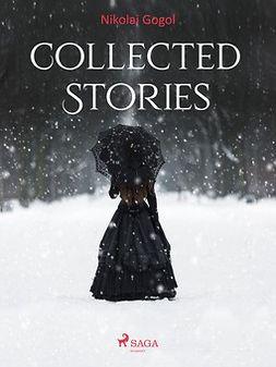 Gogol, Nikolai - Collected Stories, ebook