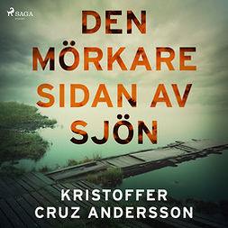 Andersson, Kristoffer Cruz - Den mörkare sidan av sjön, audiobook