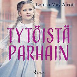 Alcott, Louisa May - Tytöistä parhain, äänikirja