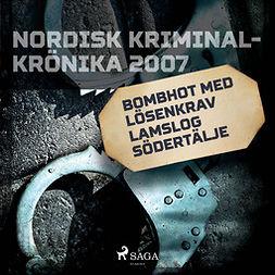 Työryhmä - Bombhot med lösenkrav lamslog Södertälje, audiobook