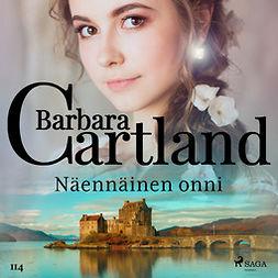 Cartland, Barbara - Näennäinen onni, äänikirja
