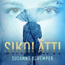Schemper, Susanne - Sikolätti, äänikirja