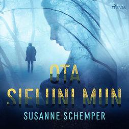 Schemper, Susanne - Ota sieluni mun, äänikirja