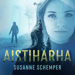 Schemper, Susanne - Aistiharha, audiobook