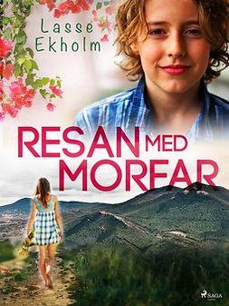 Ekholm, Lasse - Resan med morfar, ebook