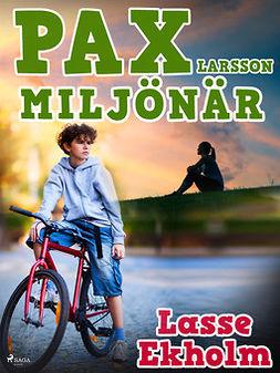 Ekholm, Lasse - Pax Larsson miljönär, ebook