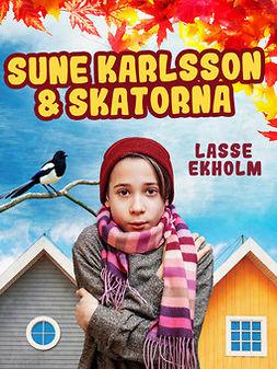 Ekholm, Lasse - Sune Karlsson och skatorna, ebook