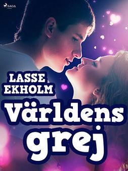 Ekholm, Lasse - Världens grej, ebook