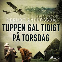 Andersson, Berndt - Tuppen gal tidigt på torsdag, audiobook