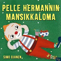 Ojanen, Simo - Pelle Hermannin mansikkaloma, äänikirja