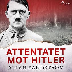 Sandström, Allan - Attentatet mot Hitler, audiobook