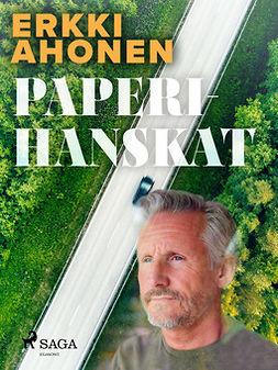 Ahonen, Erkki - Paperihanskat, e-kirja