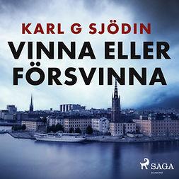 Sjödin, Karl G - Vinna eller försvinna, audiobook