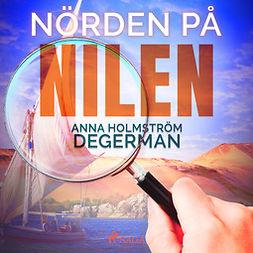 Degerman, Anna Holmström - Nörden på nilen, audiobook