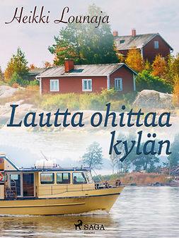 Lounaja, Heikki - Lautta ohittaa kylän, e-kirja