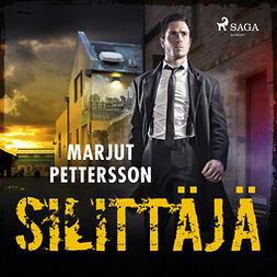 Pettersson, Marjut - Silittäjä, audiobook