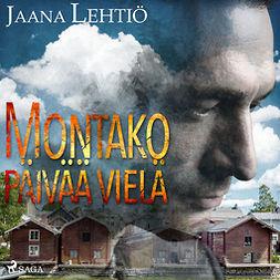 Lehtiö, Jaana - Montako päivää vielä, audiobook