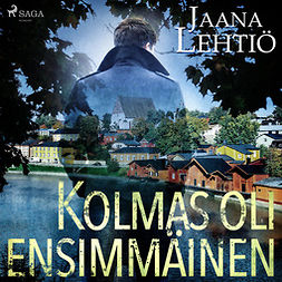 Lehtiö, Jaana - Kolmas oli ensimmäinen, audiobook