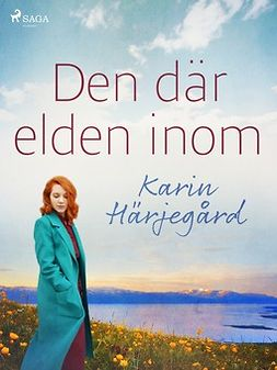 Härjegård, Karin - Den där elden inom, ebook