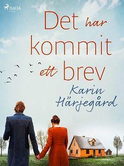Härjegård, Karin - Det har kommit ett brev, ebook