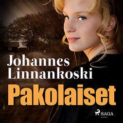 Linnankoski, Johannes - Pakolaiset, äänikirja